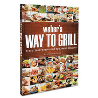 Weber's Way to Grill: The Step-By-Step Guide to Expert Grilling by Jamie Purviance
