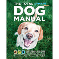 Total Dog Manual: Meet, Train and Care for Your New Best Friend by David Meyer, Dr. Pia Salk, Abbie Moore & The Editors of Adopt-a-Pet.com