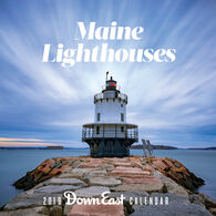 Maine Lighthouses: 2019 Down East Wall Calendar by Editors of Down East