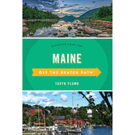Maine Off the Beaten Path: Discover Your Fun, Revised by Taryn Plumb