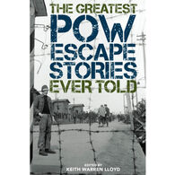 Greatest POW Escape Stories Ever Told by Keith Lloyd