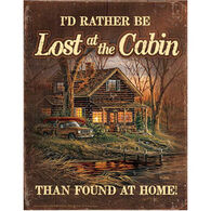 Wild Wings Rather Be Lost at the Cabin Tin Sign
