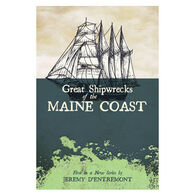 Great Shipwrecks of the Maine Coast by Jeremy D'Entremont
