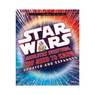 DK Star Wars: Absolutely Everything You Need to Know, Updated and Expanded by Adam Bray & Cole Horton