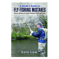 A Guide's Guide to Fly-Fishing Mistakes: Common Problems and How to Correct Them by Sara Low - Hardcover